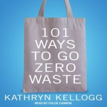 101 Ways to Go Zero Waste
