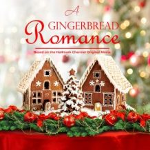 A Gingerbread Romance: Based On the Hallmark Channel Original Movie