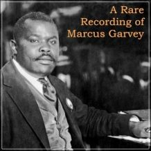 A Rare Recording of Marcus Garvey