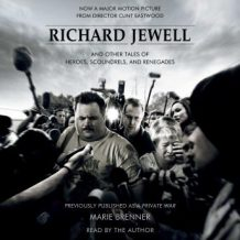 A Richard Jewell: And Other Tales of Heroes, Scoundrels, and Renegades
