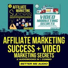 Affiliate Marketing Success + Video Marketing Secrets: 2 Audiobooks in 1 Combo