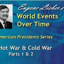 American Presidents Series: Hot War, Cold War