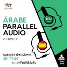 rabe Parallel Audio - Aprende rabe rpido con 501 frases usando Parallel Audio - Volumen 2
