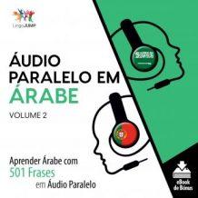 udio Paralelo em rabe - Aprender rabe com 501 Frases em udio Paralelo - Volume 2