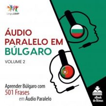 udio Paralelo em Blgaro - Aprender Blgaro com 501 Frases em udio Paralelo - Volume 2
