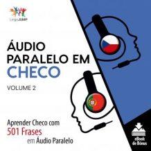 udio Paralelo em Checo - Aprender Checo com 501 Frases em udio Paralelo - Volume 2