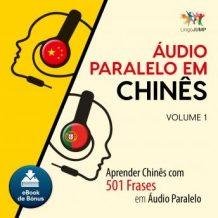 udio Paralelo em Chins - Aprender Chins com 501 Frases em udio Paralelo - Volume 1