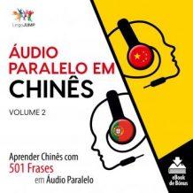 udio Paralelo em Chins - Aprender Chins com 501 Frases em udio Paralelo - Volume 2