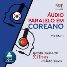 udio Paralelo em Coreano - Aprender Coreano com 501 Frases em udio Paralelo - Volume 1
