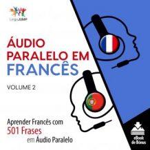 udio Paralelo em Francs - Aprender Francs com 501 Frases em udio Paralelo - Volume 2