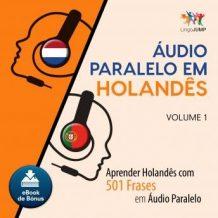 udio Paralelo em Holands - Aprender Holands com 501 Frases em udio Paralelo - Volume 1