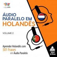 udio Paralelo em Holands - Aprender Holands com 501 Frases em udio Paralelo - Volume 2