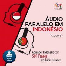 udio Paralelo em Indonsio - Aprender Indonsio com 501 Frases em udio Paralelo - Volume 1