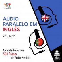 udio Paralelo em Ingls - Aprender Ingls com 501 Frases em udio Paralelo - Volume 2