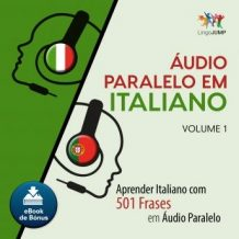 udio Paralelo em Italiano - Aprender Italiano com 501 Frases em udio Paralelo - Volume 1