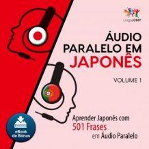 udio Paralelo em Japons - Aprender Japons com 501 Frases em udio Paralelo - Volume 1