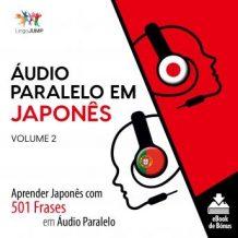 udio Paralelo em Japons - Aprender Japons com 501 Frases em udio Paralelo - Volume 2