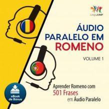 udio Paralelo em Romeno - Aprender Romeno com 501 Frases em udio Paralelo - Volume 1