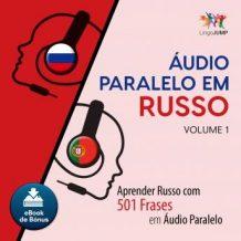 udio Paralelo em Russo - Aprender Russo com 501 Frases em udio Paralelo - Volume 1
