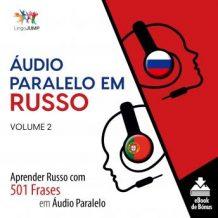 udio Paralelo em Russo - Aprender Russo com 501 Frases em udio Paralelo - Volume 2