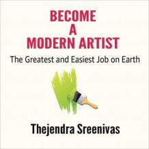 Become a Modern Artist - The Greatest and Easiest Job on Earth