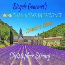 Bicycle Gourmet's More Than a Year in Provence - Collectors Edition: Volume One