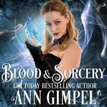 Blood and Sorcery: Paranormal Romance With a Steampunk Edge