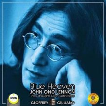 Blue Heaven John Ono Lennon - Inner Thoughts Deep Reflections