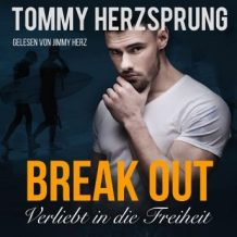 Break Out - Verliebt in die Freiheit