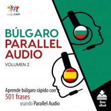 Blgaro Parallel Audio - Aprende blgaro rpido con 501 frases usando Parallel Audio - Volumen 2