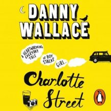 Charlotte Street: The laugh out loud romantic comedy with a twist for fans of Nick Hornby