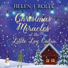 Christmas Miracles at the Little Log Cabin