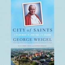 City of Saints: A Pilgrimage to John Paul II's Krakw