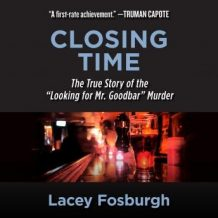Closing Time: The True Story of the 'Looking for Mr. Goodbar' Murder