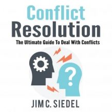 Conflict Resolution: The Ultimate Guide To Deal With Conflicts