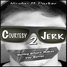 Courtesy Jerk 2: Hating Others Makes You Better