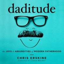 Daditude: The Joys & Absurdities of Modern Fatherhood