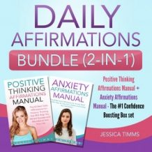 Daily Affirmations Bundle (2-in-1): Positive Thinking Affirmations Manual + Anxiety Affirmations Manual - The #1 Confidence Boosting Box set