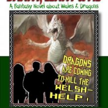 Danny, Lenny And Me - Investigate Weird Things: A Welsh Fantasy About Dragons And Death