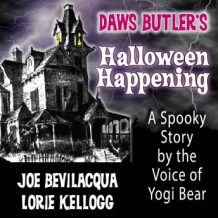 Daws Butlers Halloween Happening : A Spooky Story by the Voice of Yogi Bear