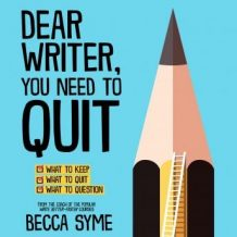 Dear Writer, You Need to Quit