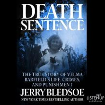 Death Sentence:The True Story of Velma Barfield's Life, Crimes, and Punishment