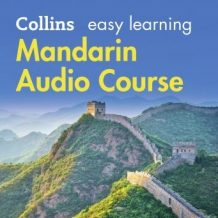 Easy Learning Mandarin Chinese Audio Course: Language Learning the easy way with Collins