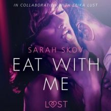 Eat with Me - Sexy erotica