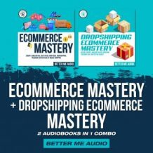 Ecommerce Mastery + Dropshipping Ecommerce Mastery: 2 Audiobooks in 1 Combo