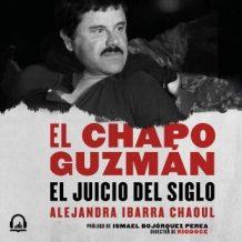 El Chapo Guzmn: el juicio del siglo