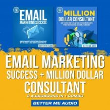Email Marketing Success + Million Dollar Consultant: 2 Audiobooks in 1 Combo