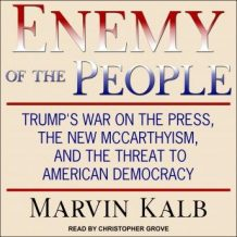 Enemy of the People: Trump's War on the Press, the New McCarthyism, and the Threat to American Democracy