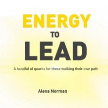 Energy to Lead: A handful of quarks for those walking their own path
