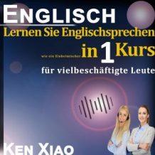 Englisch: Lernen Sie Englischsprechen wie ein Einheimischer in nur einem Kurs fr vielbeschftigte Leute